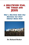 A Hollywood Star, the Torah and Jesus: What a Hollywood Super Star Discovered That Every Christian Should Know