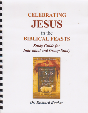 Celebrating Jesus in the Biblical Feasts - STUDY GUIDE