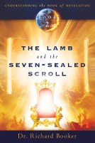 The Lamb and the Seven-Sealed Scroll - Book 2 - UNDERSTANDING THE BOOK OF REVELATION